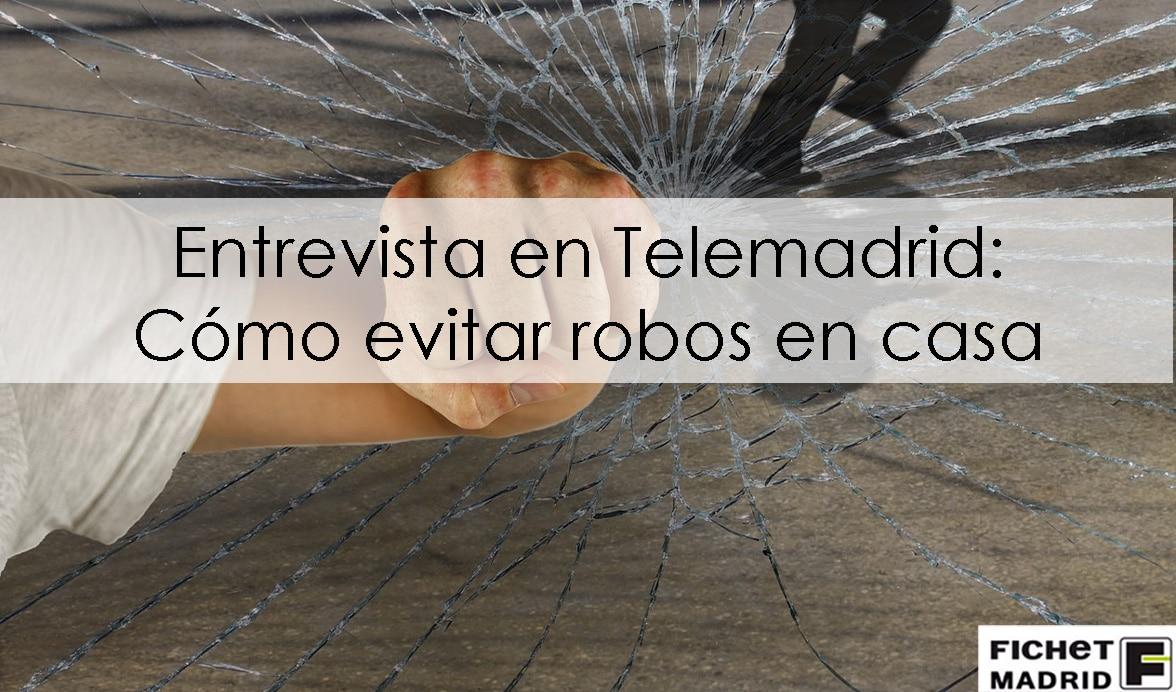 Fichet Madrid _ Como evitar robos en casa _ 01