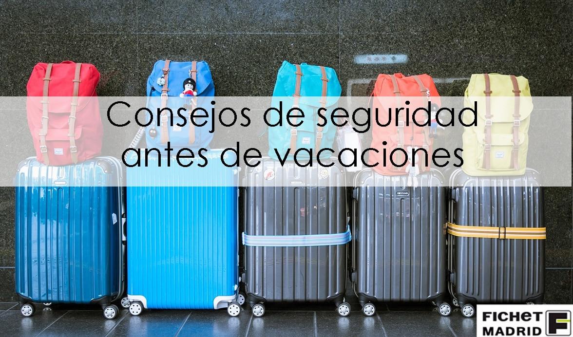 Fichet Madrid _ seguridad y vacaciones _ 01