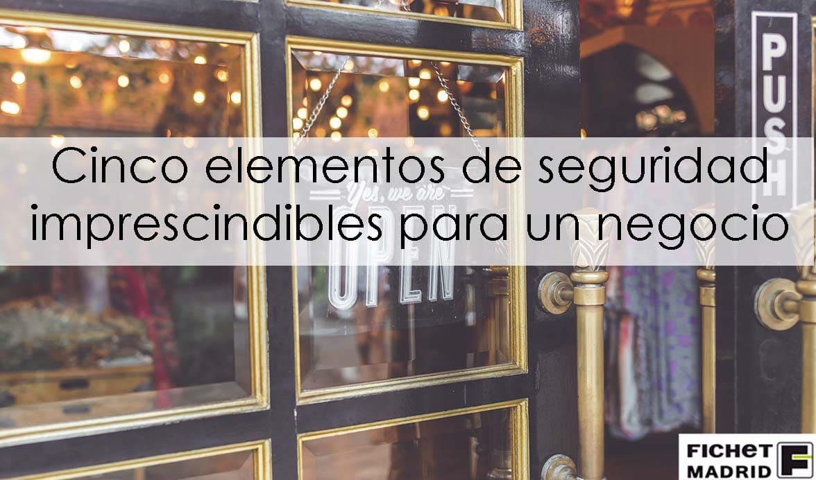Fichet Madrid _ seguridad en un negocio - 01