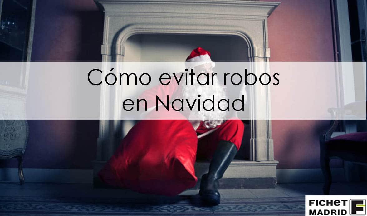 Fichet Madrid _ evitar _ robos _ en _ Navidad - 01