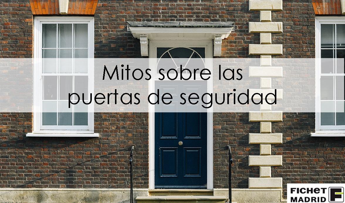 Fichet Madrid _ mitos - puertas - de - seguridad - 01